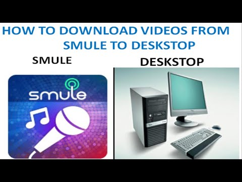 How To Download SMULE VIDEOS To Your DESKSTOP OR PC  2018
