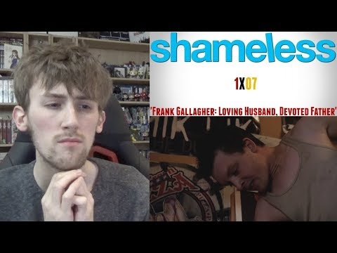 Shameless Season 1 Episode 7 - 'Frank Gallagher: Loving Husband, Devoted Father' Reaction