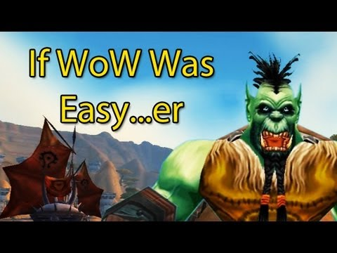 wow - What would it be like if WoW was even easier? ---wowcrendor links--- Go Go Go Get Merch: http://www.districtlines.com/wowcrendor My Facebook Page: http://www...