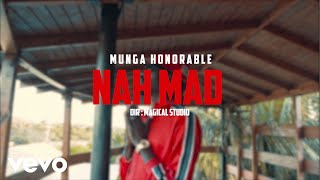 Video Munga Honorable - Nah Mad (Official Music Video) MP3, 3GP, MP4, WEBM, AVI, FLV Juli 2019