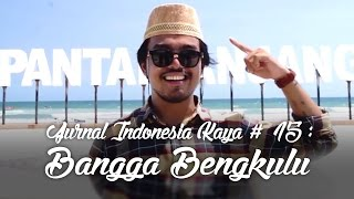 Jurnal Indonesia Kaya Episode 15: Bangga Bengkulu