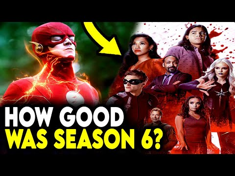 An Overview of The Flash Season 6 - How Was it REALLY?