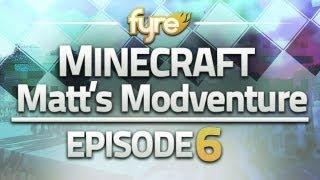 Minecraft : Matt's Modventure - Episode 6