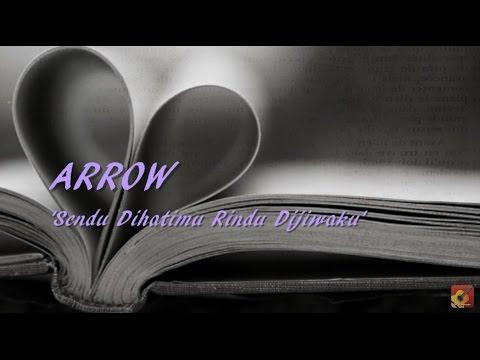 ARROW - Sendu Dihatimu Rindu Dijiwaku