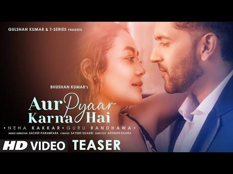 Aur Pyaar Karna Hai Teaser ► Neha K, Guru R | Sachet-Parampara | Sayeed | Arvindr | Bhushan K
