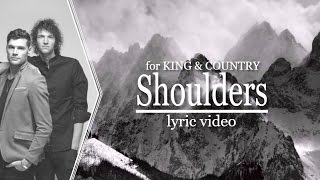 Shoulders [Lyrics] - for KING & COUNTRY