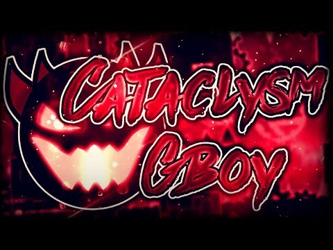 (Extreme Demon) ''Cataclysm'' 100% by Ggb0y [Live] | Geometry Dash [2.1]