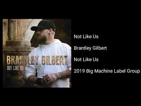 Brantley Gilbert - Not Like Us
