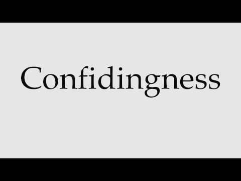 How to Pronounce Confidingness
