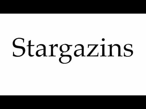 How to Pronounce Stargazins
