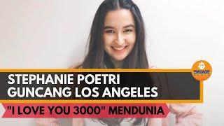 Guncang Los Angeles, Siapa sih Stephanie Poetri ?