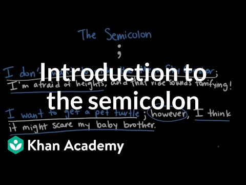 Introduction To The Semicolon Video Khan Academy