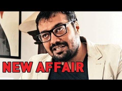 Anurag Kashyap's NEW AFFAIR