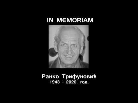 INMEMORIAM- РАНKО ТРИФУНОВИЋ