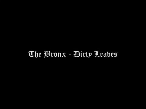 The Bronx - Dirty Leaves