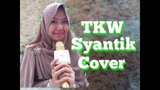 SITI BADRIAH LAGI SYANTIK   COVER BY TKW HONGKONG
