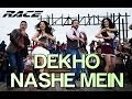 Race - Dekho Nashe Mein (Full Song) Official - HQ