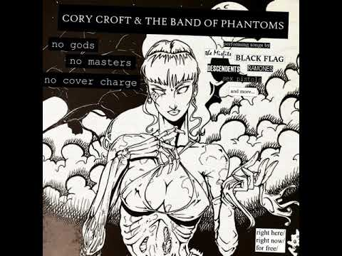 No Gods/No Masters/No Cover Charge (Full Album 2019) - Cory Croft & The Band of Phantoms