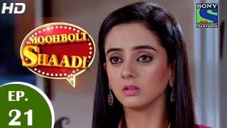 Mooh Boli Shaadi - मुह बोली शादी - Episode 21 - 25th March 2015