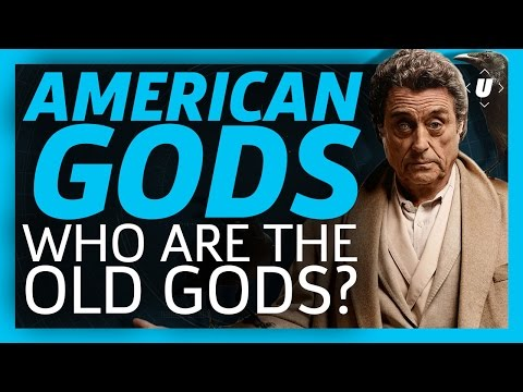 American Gods: Who Are The Old Gods?
