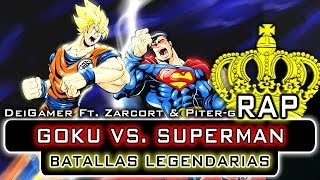 GOKU VS. SUPERMAN | BATALLAS LEGENDARIAS RAP (Ft. Zarcort & Piter-G) - YouTube