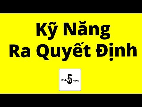 Kỹ Năng Ra Quyết Định Full (Áp Dụng Trong Chuyện Hệ Trọng) - Thời lượng: 39 phút.