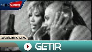 Video Pas Band feat. Reza - Getir | Official Video MP3, 3GP, MP4, WEBM, AVI, FLV Januari 2018