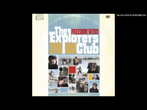 The Explorers Club - Honey, I Don't Know Why