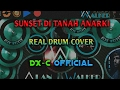 SID - Sunset di Tanah Anarki (Real Drum Cover) By : DX-C