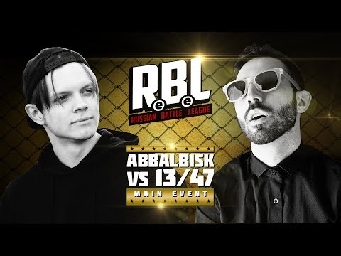 RBL: Abbalbisk Vs. 13/47 (Main Event)