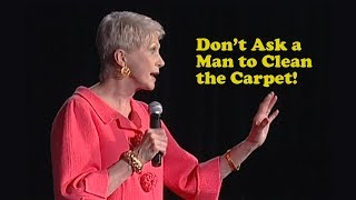 Jeanne Robertson | Don't Ask a Man to Clean the Carpets!