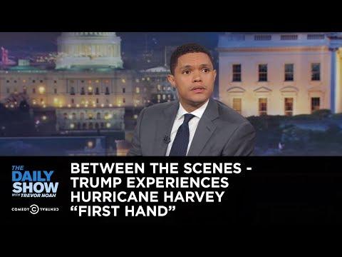 Between the Scenes - Trump Experiences Hurricane Harvey
