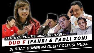 Video FAHRI HAMZAH & FADLI ZON di BUAT BUNGK4M oleh POL!TISI MUDA MP3, 3GP, MP4, WEBM, AVI, FLV Agustus 2019