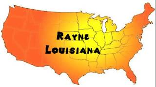 Rayne (LA) United States  city images : How to Say or Pronounce USA Cities — Rayne, Louisiana