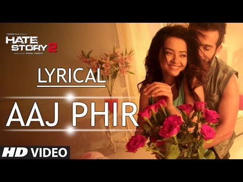 Video Lyrical: Aaj Phir Full Song with Lyrics | Hate Story 2 | Arijit Singh download in MP3, 3GP, MP4, WEBM, AVI, FLV January 2017