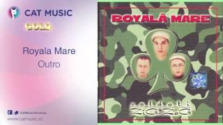 Royala Mare - Outro