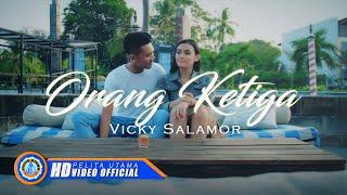 Video Vicky Salamor - ORANG KETIGA ( Official Music Video ) [HD] MP3, 3GP, MP4, WEBM, AVI, FLV April 2019