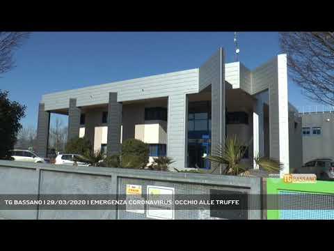 TG BASSANO | 29/03/2020 | EMERGENZA CORONAVIRUS: OCCHIO ALLE TRUFFE