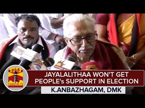 TN-Elections-2016--Jayalalithaa-Wont-Get-Peoples-Support--K-Anbazhagan-DMK