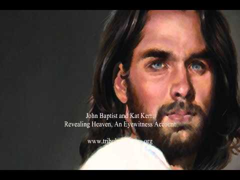 John Baptist and Kat Kerr: REVEALING HEAVEN, AN EYEWITNESS ACCOUNT