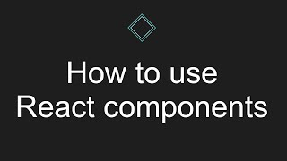 How to use React components