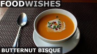 Butternut Bisque - Food Wishes by Food Wishes