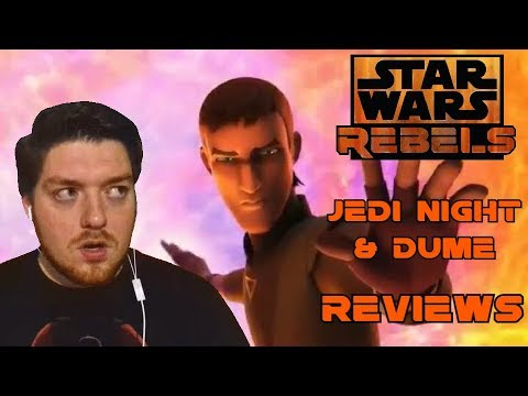 "Star Wars: Rebels Review - Season 4 episodes 10 & 11 ""Jedi Night"" and ""Dume"""