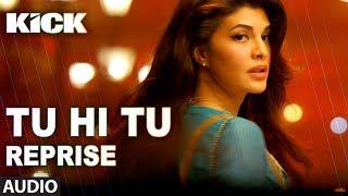 Video Tu Hi Tu (Reprise) | Kick | Neeti Mohan | Salman Khan | Jacqueline Fernandez MP3, 3GP, MP4, WEBM, AVI, FLV Juni 2018