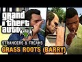 GTA 5 - Barry / Grass Roots [Michael, Trevor and Franklin]