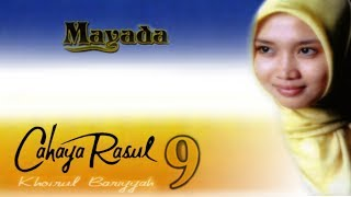 Video Mayada - Cahaya Rasul 9 (Full Album Stream) MP3, 3GP, MP4, WEBM, AVI, FLV November 2018