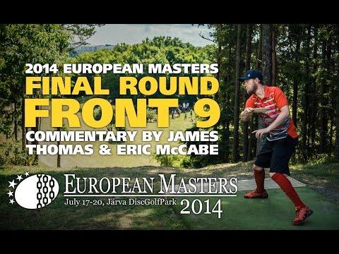 2014 Disc Golf European Masters: MPO Final Round Front 9 (Nybo, McBeth, Wysocki, Doss)