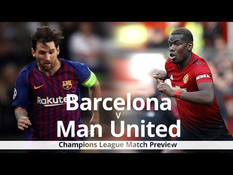 Barcelona V Manchester United - Champions League Match Preview