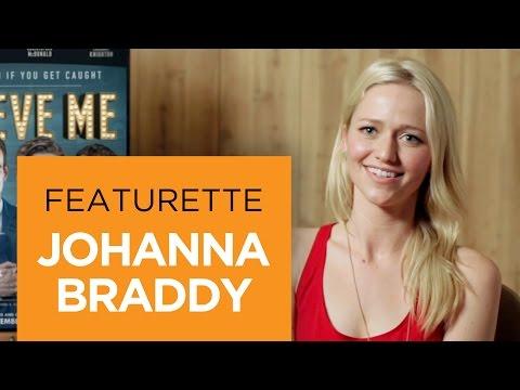 Believe Me (Featurette 'Johanna Braddy')