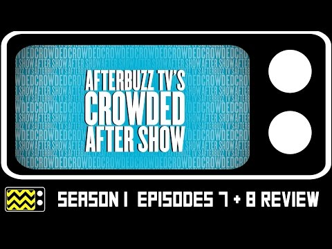 Crowded Season 1 Episodes 7 & 8 Review & After Show | AfterBuzz TV